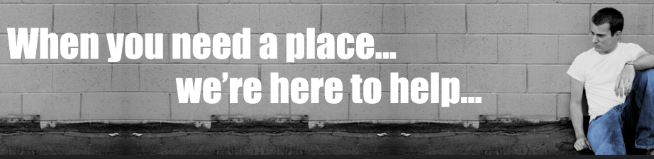 When you need a place... we're here to help...